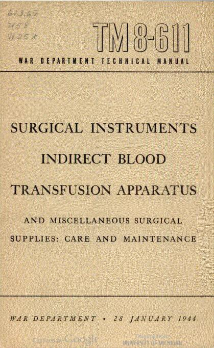 United States. War Department - TM 8-611 Surgical Instruments, Indirect Blood Transfusion Apparatus and Miscellaneous Surgical Supplies: Care and Maintenance