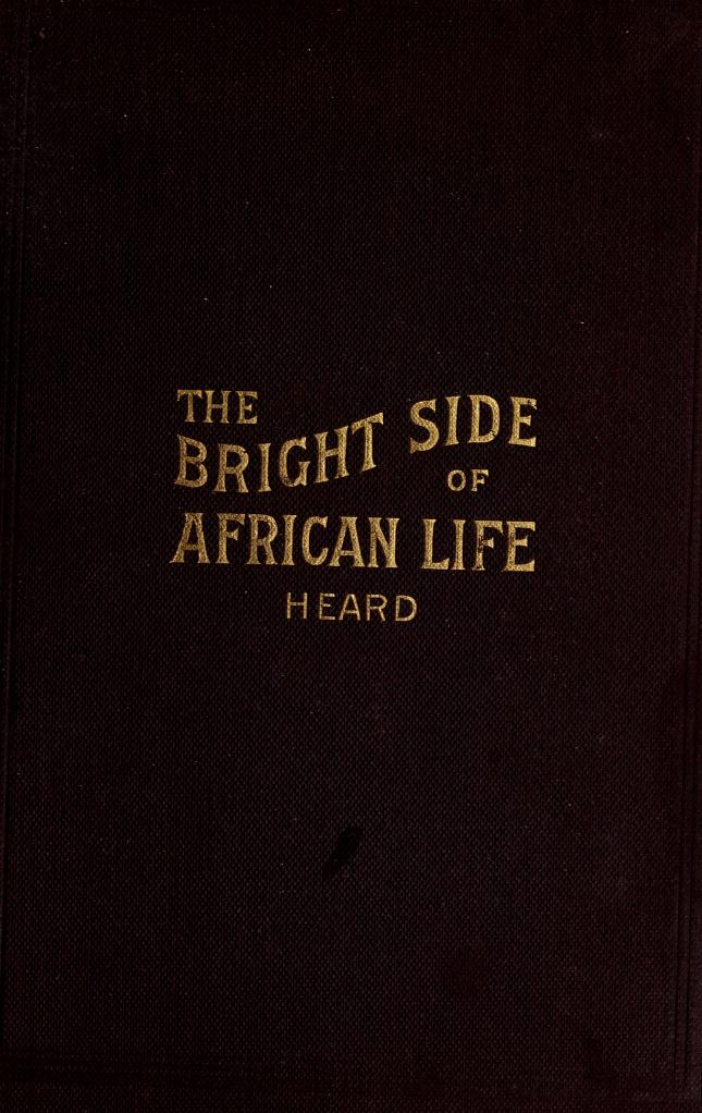 William H. (William Henry), 1850-1937 Heard - The bright side of African life