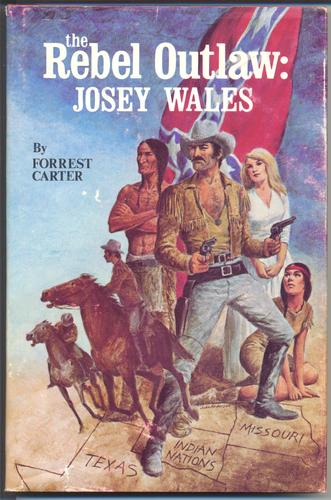 The Rebel Outlaw: Josey Wales.