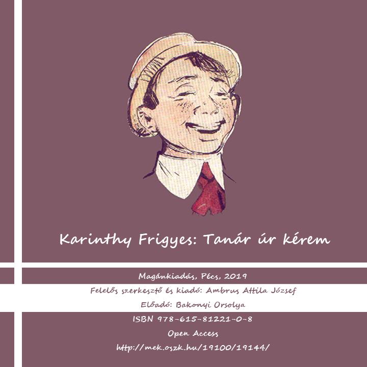 Karinthy Frigyes: Tanár úr kérem - Hangoskönyv (Előadja: Bakonyi Orsolya)