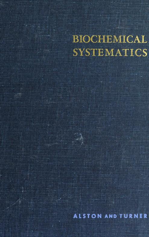 Biochemical systematics by Ralph E. Alston