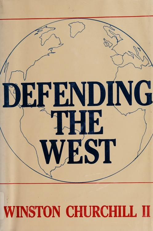 Defending the West by Winston S. Churchill