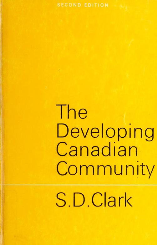 The developing Canadian community by Samuel Delbert Clark