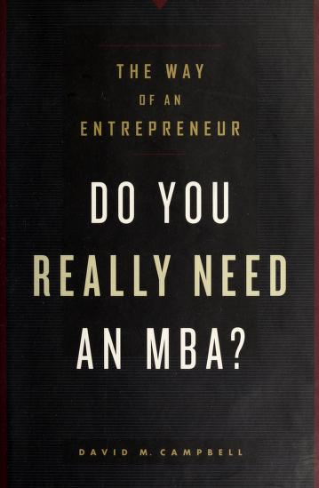 Cover of: Do you really need an MBA? | David M. Campbell