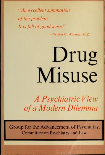 Drug misuse; by Group for the Advancement of Psychiatry.
