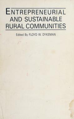 Cover of: Entrepreneurial and sustainable rural communities | edited by Floyd W. Dykeman.