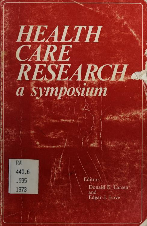 Health care research by Symposium on Health Care Research Calgary, Alta. 1973.