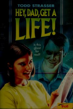 Cover of: Hey Dad, get a life! | Todd Strasser