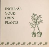 Cover of: Increase your own plants | Garden Club of America. Horticulture Committee