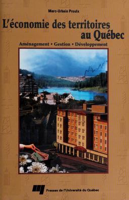 Cover of: L'é conomie des territoires au Québec   Marc-Urbain Proulx