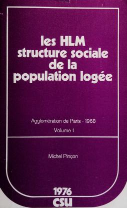 Cover of: Les HLM, structure sociale de la population logée | Michel Pinçon