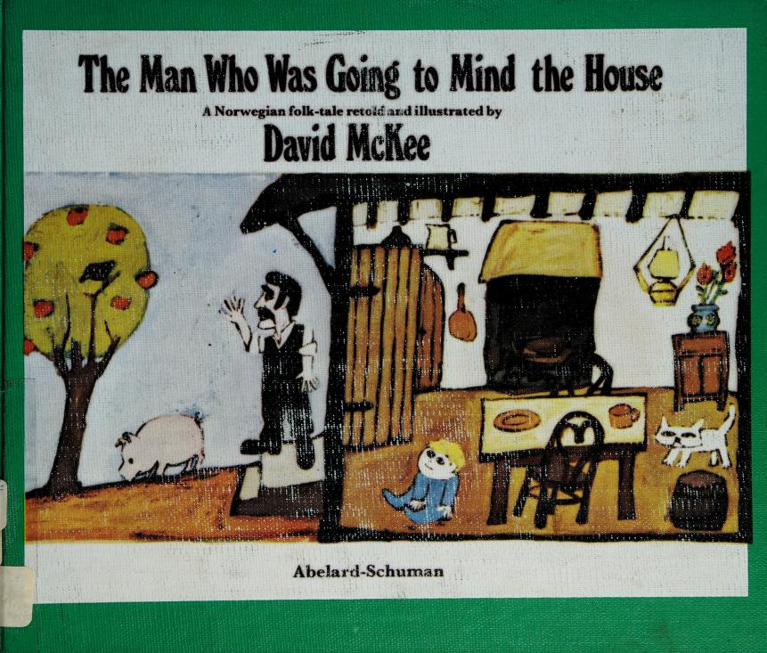 The man who was going to mind the house by David McKee