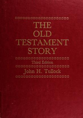 Cover of: The Old Testament story | Tullock, John H.