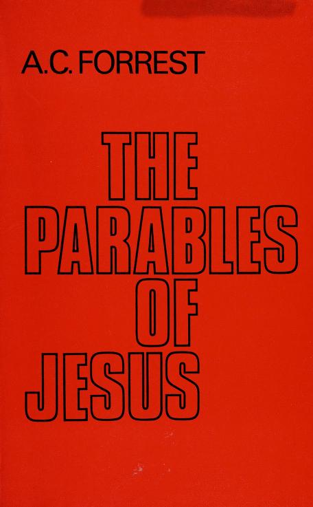 The parables of Jesus by A. C. Forrest