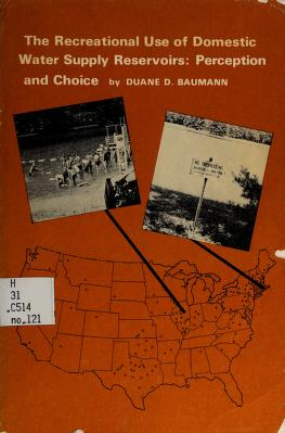 Cover of: The recreational use of domestic water supply reservoirs   Duane D. Baumann