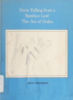 Cover of: Snow falling from a bamboo leaf | Hiag Akmakjian