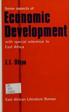 Cover of: Some aspects of economic development | J. J. Oloya