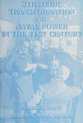 Cover of: Strategic transformation and naval power in the 21st century | Strategy Concepts Workshop (1997 Naval War College)