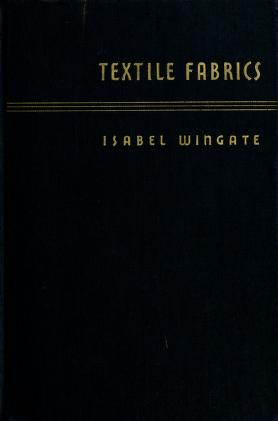 Textile fabrics and their selection by Isabel Barnum Wingate