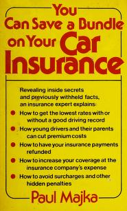 Cover of: You can save a bundle on your car insurance | Paul Majka