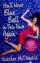 Cover of: You'll never blue ball in this town again