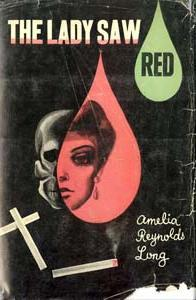 The Lady Saw Red by Amelia Reynolds Long